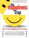 Acceptance and Commitment Therapy-The Happiness Trap